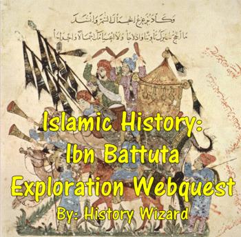 Islamic History: Ibn Battuta Exploration Webquest