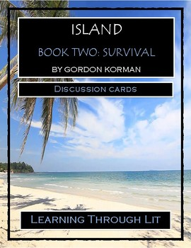 Island BOOK TWO: SURVIVAL by Gordon Korman * Discussion Cards