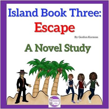 Island Book Three: Escape A Novel Study Vocab, Questions, Quizzes, and Test