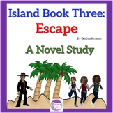 Island Book Three: Escape By Gordon Korman A Novel Study