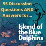 Island of the Blue Dolphins - 55 Discussion Questions AND Answers