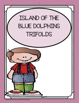 Island of the Blue Dolphins ( 5th Grade ) Tri-Folds