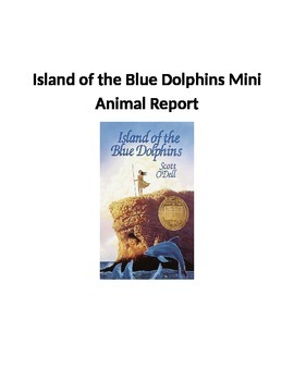 Island of the Blue Dolphins - Animal Mini Report