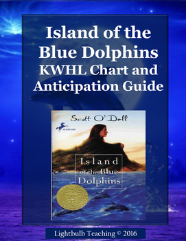 Island of the Blue Dolphins Anticipation Guide and KWHL Chart