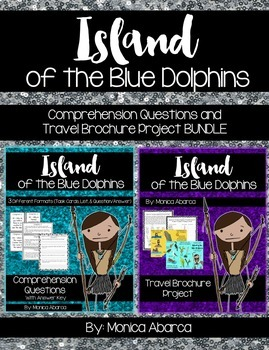 Island of the Blue Dolphins Bundle (Comprehension Q's & Travel Brochure Project)