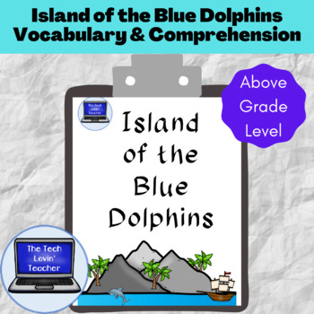 Island of the Blue Dolphins Comprehension Packet-Advanced