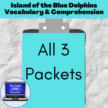 Island of the Blue Dolphins Comprehension Packet-All 3 Levels
