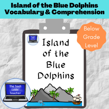 Island of the Blue Dolphins Comprehension Packet-Low