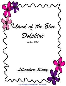 Island of the Blue Dolphins (TRIAL Ch1-10) Literature Stud