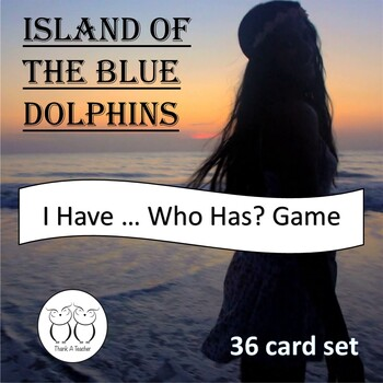 Island of the Blue Dolphins : I Have...Who Has? Game