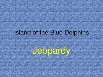Island of the Blue Dolphins Jeopardy