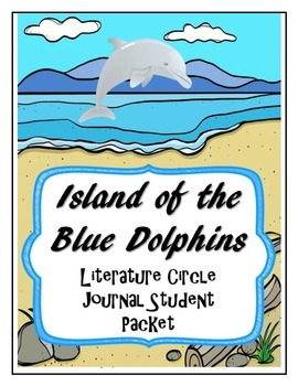Island of the Blue Dolphins Literature Circle Journal Stud
