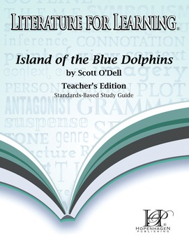 Island of the Blue Dolphins Literature for Learning Study Guide Teacher's Ed.