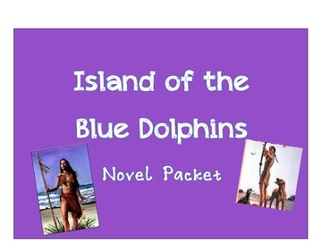 Island of the Blue Dolphins Novel Unit Packet