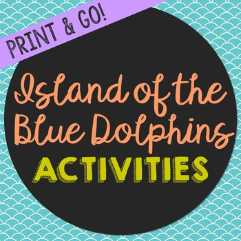 Island of the Blue Dolphins Novel Unit Study Activities, Book Companion