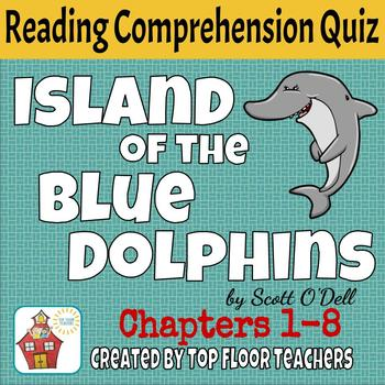 Island of the Blue Dolphins Quiz Chapters 1-8 FREEBIE