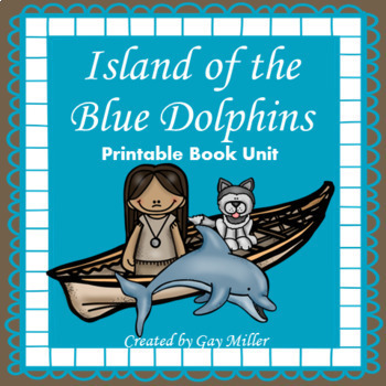 Island of the Blue Dolphins Novel Study:vocabulary, comprehension, writing, MORE