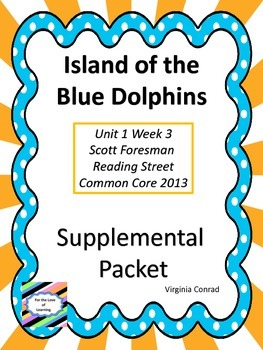 Island of the Blue Dolphins--Supplemental Packet--Reading Street Grade 5