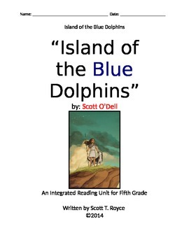 """""""Island of the Blue Dolphins"""" by Scott O'Dell - An Integrated Reading Unit"""