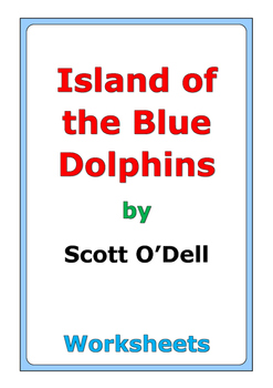 "Scott O'Dell ""Island of the Blue Dolphins"" worksheets"