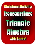 Isosceles Triangle Algebra with Santa!