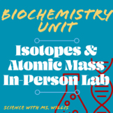 Isotopes & Atomic Mass Lab // Biochemistry or Chemistry // Biology
