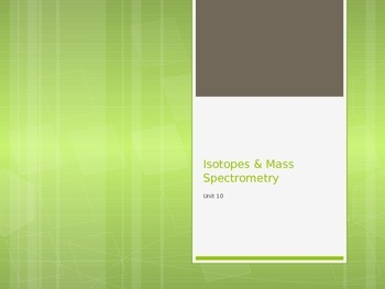 Isotopes and Mass Spectrometry