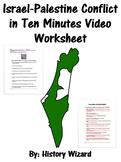 Israel-Palestine Conflict in Ten Minutes Video Worksheet