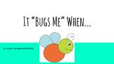 """It """"Bugs"""" Me When...."""