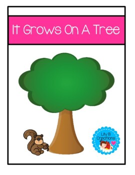 It Grows On A Tree~An emergent reader