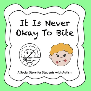 It Is Never Okay To Bite - (Autism Social Story)