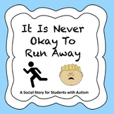 It Is Never Okay To Run Away - Social Story for Students With Autism