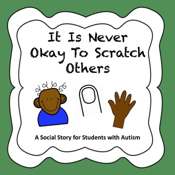 It Is Never Okay To Scratch - Autism Social Story