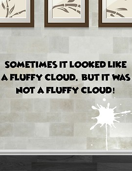 It Looked Like A Fluffy Cloud