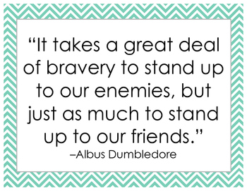 It Takes A Great Deal of Courage.. Dumbledore Quote