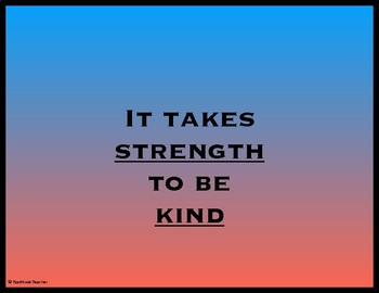 It Takes Strength To Be Kind - Poster