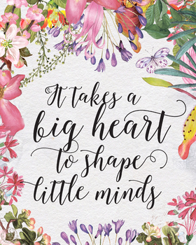 It Takes a Big Heart, printable teacher gift classroom art prints