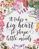 It Takes a Big Heart, printable teacher gift classroom art prints