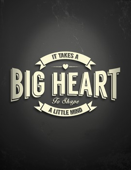 It Takes a Big Heart to Shape a Little Mind Chalkboard Digital Print