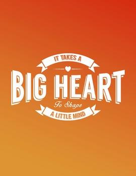 It Takes a Big Heart to Shape a Little Mind Digital Print