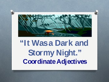 It Was A Dark and Stormy Night- Coordinate Adjectives