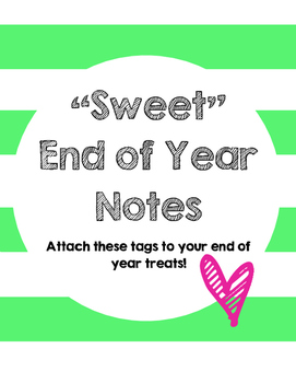 It has been a TREAT to have you in my class! End of Year Gift Tags