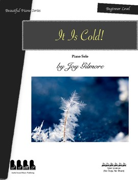 It is Cold (Piano Solo) by Joy Gilmore