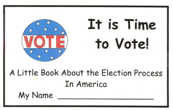 It is Time to Vote! A Little Book About the Election Process