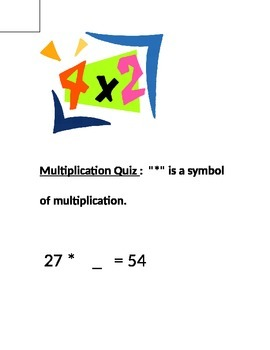 It is very Simple Quiz. The Quiz is about Multiplication. Good Practice
