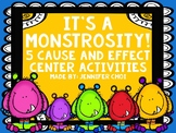 It's A Monstrosity! 5 Cause and Effect Activities