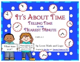 It's About Time: Telling Time to the Nearest Minute  3.MD.A.1