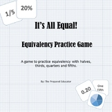 It's All Equal! Equivalency Practice Game