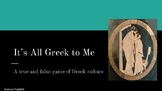 It's All Greek to Me: A True and False Game about Ancient Greek Culture