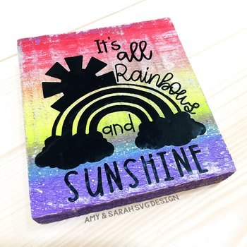 It's All Rainbows And Sunshine SVG Design